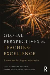 Global Perspectives on Teaching Excellence: A New Era for Higher Education