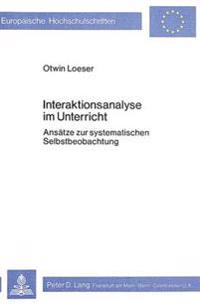 Interaktionsanalyse Im Unterricht: Ansaetze Zur Systematischen Selbstbeobachtung