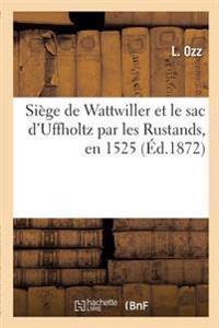Si�ge de Wattwiller Et Le Sac d'Uffholtz Par Les Rustands, En 1525, Par Un Contemporain