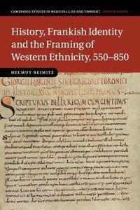 History, Frankish Identity and the Framing of Western Ethnicity, 550-850
