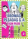 Bromas Pesadas S.A. Aun Peor = The Terrible Two Get Worse