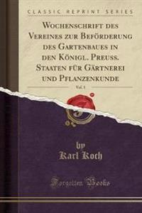 Wochenschrift Des Vereines Zur Beforderung Des Gartenbaues in Den Konigl. Preuss. Staaten Fur Gartnerei Und Pflanzenkunde, Vol. 3 (Classic Reprint)