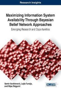 Maximizing Information System Availability Through Bayesian Belief Network Approaches