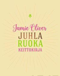 Jamie Oliver - Talven juhlaa keittokirja