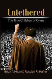 Untethered: The True Children of Cyrus