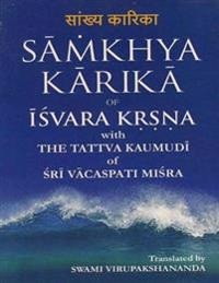 Samkhya Karika of Isvara Krsna With the Tattva Kaumudi of Sri Vacaspati Misra