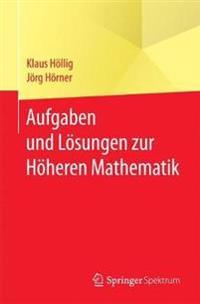 Aufgaben Und Loesungen Zur Hoeheren Mathematik