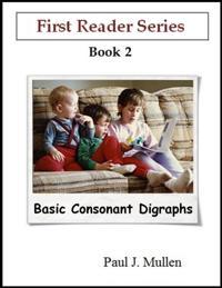 First Reader Series: Basic Consonant Digraphs