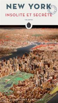 New York Insolite Et Secrete