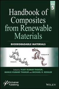 Handbook of Composites from Renewable Materials, Biodegradable Materials