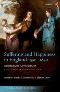 Suffering and Happiness in England 1550-1850