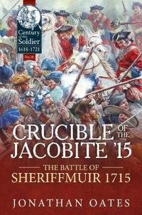 Crucible of the Jacobite '15: The Battle of Sheriffmuir 1715
