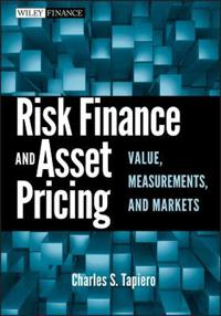 Risk Finance and Asset Pricing : Value, Measurements, and Markets