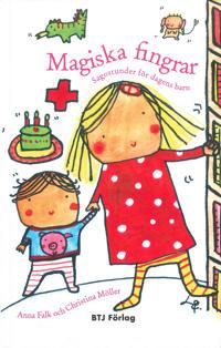 Magiska fingrar : sagostunder för dagens barn