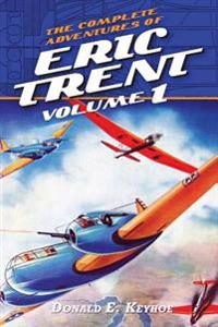The Complete Adventures of Eric Trent, Volume 1