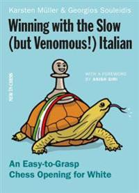 Winning with the Slow (but Venomous!) Italian