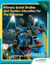 Primary Social Studies and Tourism Education for The Bahamas Book 6   new ed
