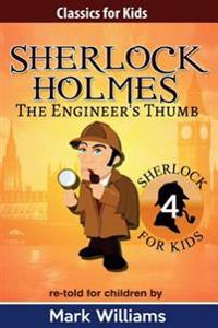 Sherlock Holmes Re-Told for Children: The Engineer's Thumb: American-English Large Print Edition