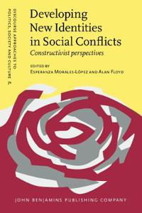 Developing New Identities in Social Conflicts