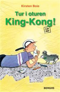 Tur i oturen, King-Kong!