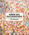 Körer och kulturhistoria : etnologiska aspekter på ett svenskt massfenomen