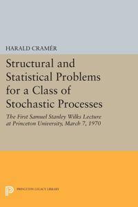 Structural and Statistical Problems for a Class of Stochastic Processes: The First Samuel Stanley Wilks Lecture at Princeton University, March 7, 1970