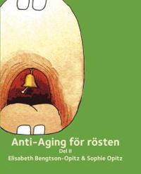 Anti-Aging för rösten II