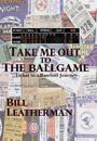 Take Me Out to the Ballgame: Ticket to a Baseball Journey
