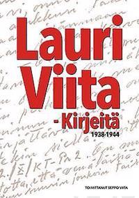 Lauri Viita - Kirjeitä 1938-1944