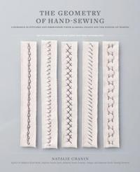 The Geometry of Hand-Sewing: A Romance in Stitches and Embroidery from Alabama Chanin and the School of Making