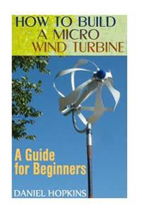how to build a wind turbine to power a house
