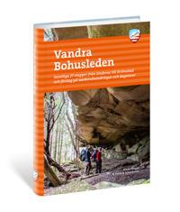 Vandra Bohusleden : samtliga 27 etapper från Lindome till Strömstad och förslag på weekendvandringar och dagsturer