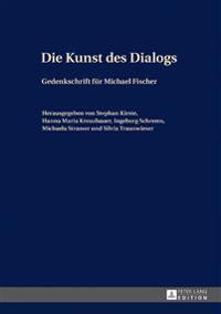 Die Kunst Des Dialogs: Gedenkschrift Fuer Michael Fischer