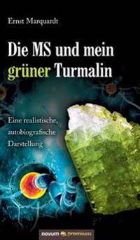 Die MS Und Mein Gruner Turmalin
