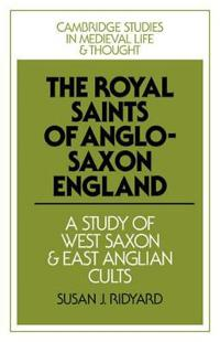The Royal Saints of Anglo-Saxon England