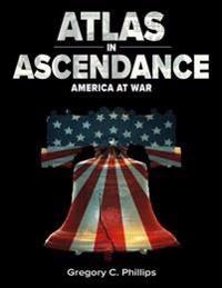 Atlas in Ascendance - America at War (Bk III)