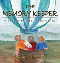 The Memory Keeper: A Book of Friendship for Women