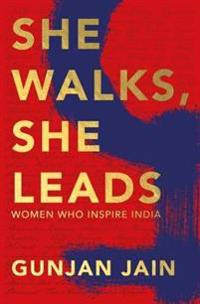 She walks, she leads - women who inspire india