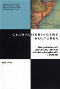 Globaliseringens kulturer : Postkolonialism, rasism och kulturell identitet