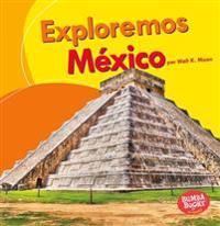 Exploremos Mexico (Let's Explore Mexico)