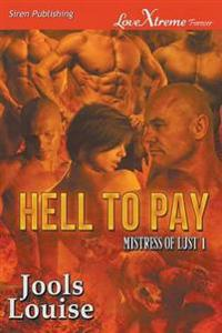 Hell to Pay [Mistress of Lust 1] (Siren Publishing Lovextreme Special Edition)