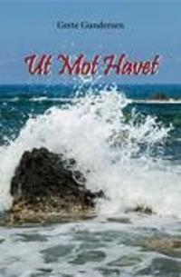 Ut mot havet - Grete Gundersen   Inprintwriters.org