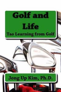 Golf and Life: Tao Learning from Golf