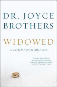 Widowed: A Guide for Living After Loss
