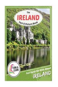 The Ireland Fact and Picture Book: Fun Facts for Kids about Ireland