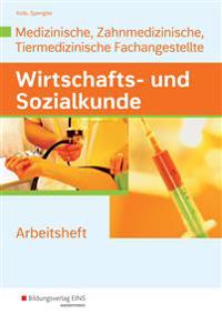 Wirtschafts- und Sozialkunde für die Medizinische, Zahnmedizinische und Tiermedizinische Fachangestellte. Lernsituationen