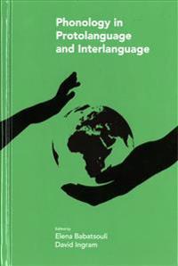 Phonology in Protolanguage and Interlanguage
