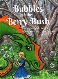 Bubbles and the Berry Bush