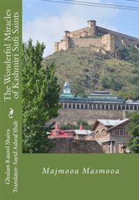 The Wonderful Miracles of Kashmiri Sufi Saints: Majmooa Masmooa