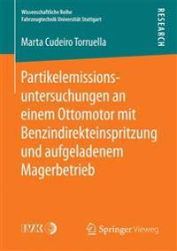Partikelemissionsuntersuchungen an Einem Ottomotor Mit Benzindirekteinspritzung Und Aufgeladenem Magerbetrieb